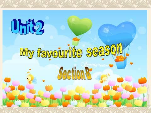 五年级英语人教版Unit2 My favourite season B课件