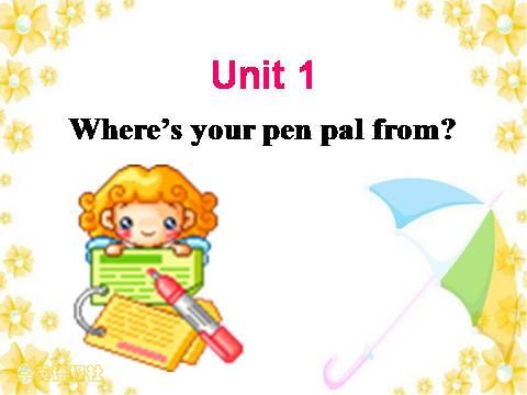 七年级英语新目标下unit 1 where s your pen pal from 课件